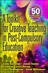A Toolkit for Creative Teaching in Post-Compulsory Education by Linda Eastwood