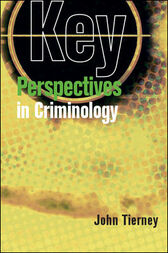 Key Perspectives in Criminology by John Tierney