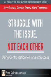 Struggle with the Issue, Not Each Other by Jerry Porras