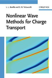 Nonlinear Wave Methods for Charge Transport by Luis L. Bonilla