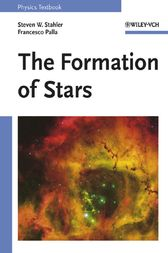 The Formation of Stars by Steven W. Stahler