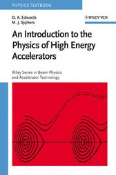 An Introduction to the Physics of High Energy Accelerators by D. A. Edwards
