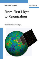From First Light to Reionization by Massimo S. Stiavelli