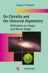 On Chirality and the Universal Asymmetry by Georges H. Wagnière