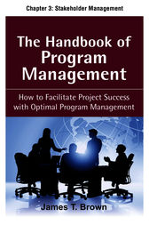 The Handbook of Program Management, Chapter 3 - Stakeholder Management by James T Brown