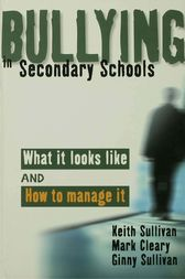 Bullying in Secondary Schools by Keith Sullivan