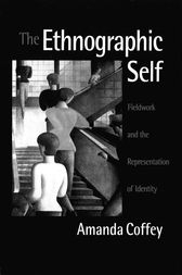 The Ethnographic Self by Amanda Coffey