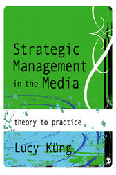 Strategic Management in the Media by Lucy Küng