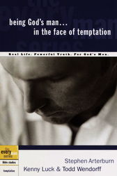 Being God's Man in the Face of Temptation by Stephen Arterburn