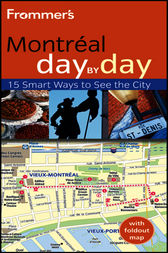 Frommer's Montreal Day by Day by Leslie Brokaw