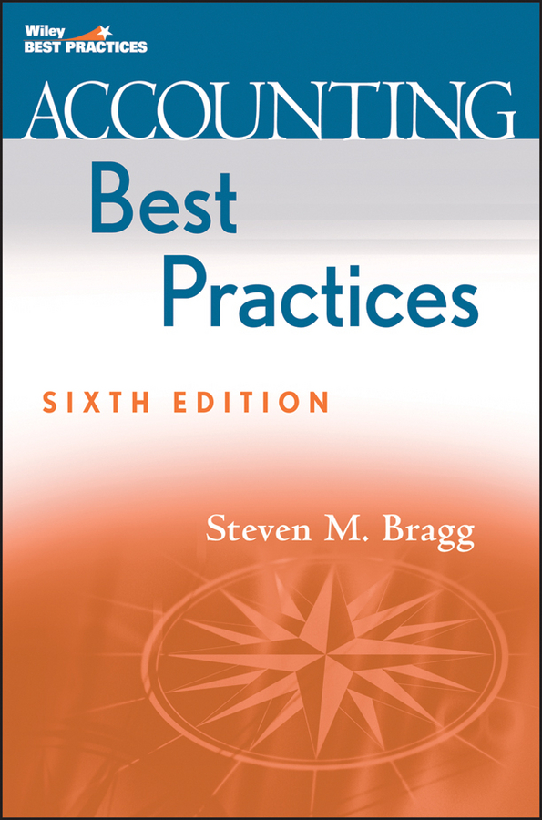 Download Ebook Accounting Best Practices. (6th ed.) by Steven M. Bragg Pdf