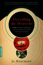 Decoding the Heavens by Jo Marchant