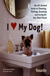 I (Love) My Dog! by Editors of Woman's Day