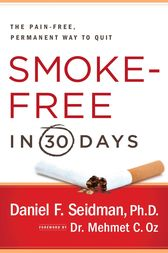 Smoke-Free in 30 Days by Daniel F. Seidman