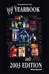 The World Wrestling Entertainment Yearbook 2003 Edition by Michael McAvennie