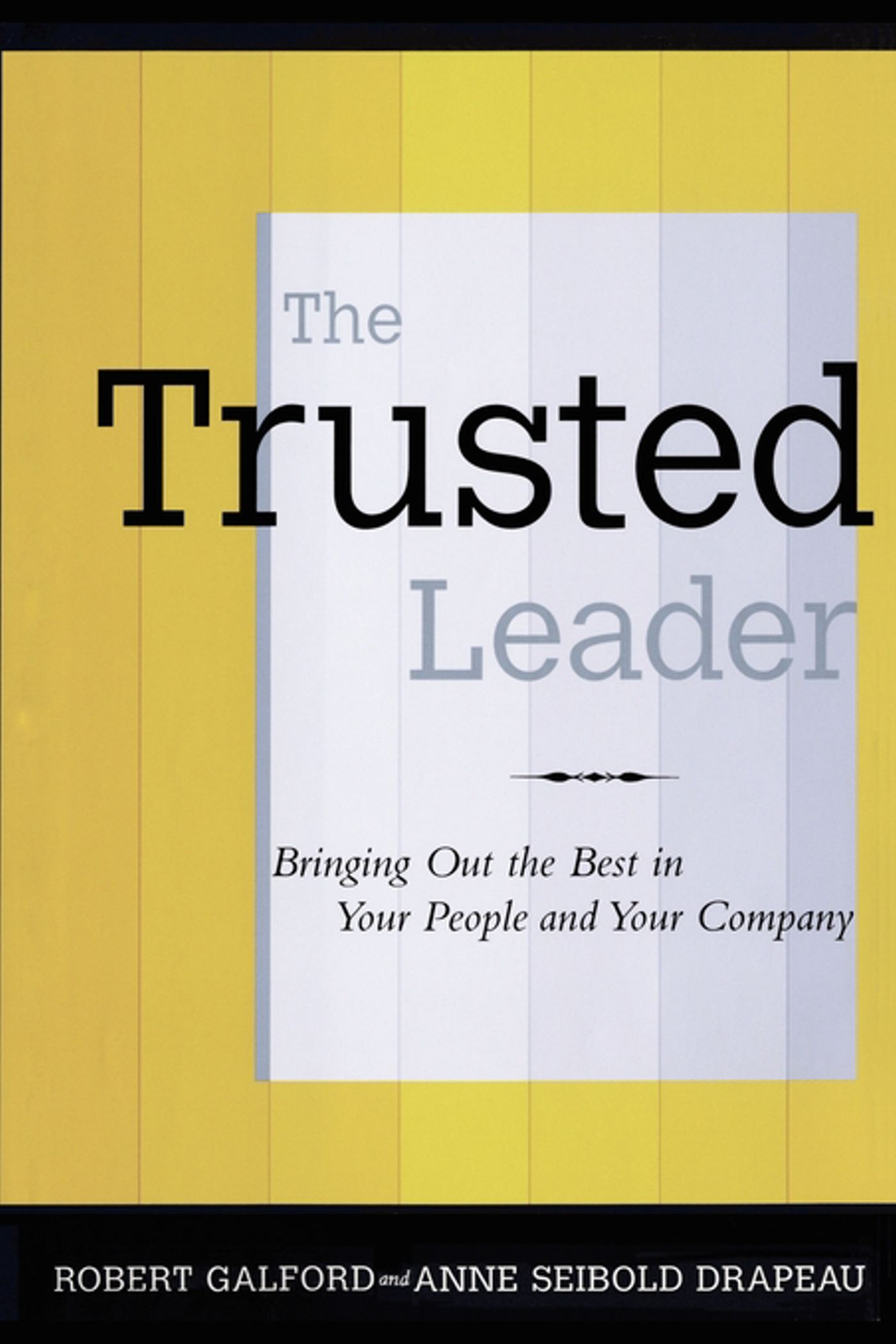 Download Ebook The Trusted Leader by Robert M. Galford Pdf