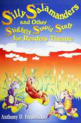 Silly Salamanders and Other Slightly Stupid Stuff for Readers Theatre by Anthony Fredericks