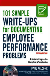 101 Sample Write-Ups for Documenting Employee Performance Problems by Paul FALCONE