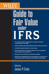 Wiley Guide to Fair Value Under IFRS by James P. Catty