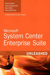 Microsoft System Center Enterprise Suite Unleashed by Chris Amaris