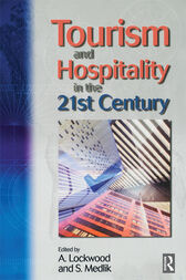 Tourism and Hospitality in the 21st Century by S Medlik