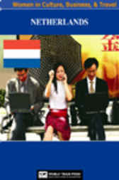 Netherlands Women in Culture, Business & Travel by World Trade Press
