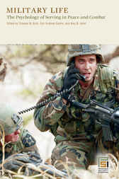 Military Life: The Psychology of Serving in Peace and Combat [4 volumes] by Thomas Britt