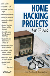 Home Hacking Projects for Geeks by Eric Faulkner