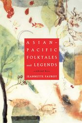 Asian-Pacific Folktales and Legends by Jeannette Faurot