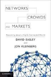 Networks, Crowds, and Markets by David Easley