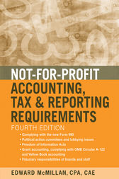 Not-for-Profit Accounting, Tax, and Reporting Requirements by Edward J. McMillan