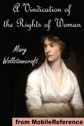 A Vindication of the Rights of Woman, with Strictures on Political and Moral Subjects