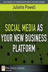 Social Media as Your New Business Platform by Juliette Powell