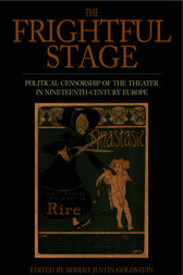 The Frightful Stage by Robert Justin Goldstein