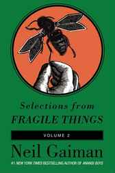Selections from Fragile Things, Volume Two by Neil Gaiman