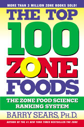 The Top 100 Zone Foods by Barry Sears