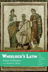 Wheelock's Latin, 6th Edition Revised by Frederic M. Wheelock