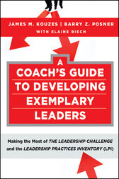 A Coach's Guide to Developing Exemplary Leaders by James M. Kouzes