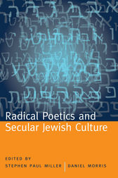 Radical Poetics and Secular Jewish Culture by Stephen Paul Miller