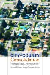 City-County Consolidation: Promises Made, Promises Kept?