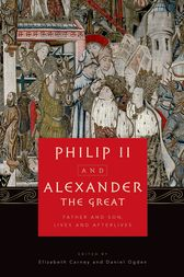 Philip II and Alexander the Great by Elizabeth Carney