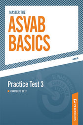 Master the ASVAB Basics--Practice Test 3 by Peterson's