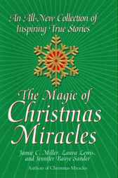 The Magic Of Christmas Miracles by Jamie Miller