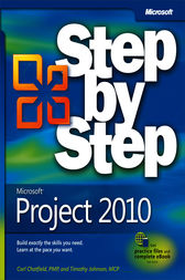 Microsoft® Project 2010 Step by Step by Carl Chatfield