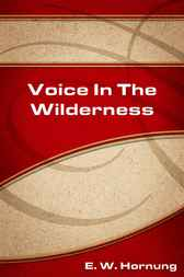 A Voice In The Wilderness by E. W. Hornung