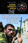 Global Security Watch—The Caucasus States
