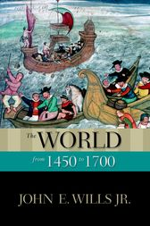The World from 1450 to 1700 by John E. Wills Jr.