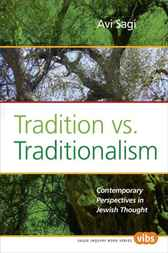 Tradition vs. Traditionalism by Avi Sagi