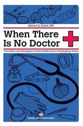 When There Is No Doctor by Gerard S. Doyle