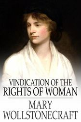 Vindication of the Rights of Woman: With Strictures on Political and Moral Subjects
